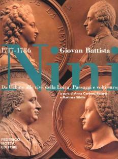 Giovan Battista Nini. Da Urbino alle rive della Loira. Paesaggi e volti europei